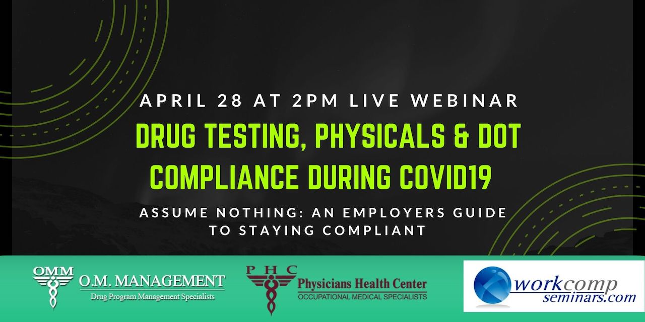 DRUG TESTING, PHYSICALS, & DOT COMPLIANCE DURING COVID-19.